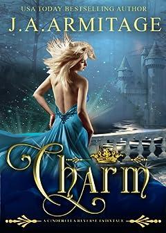 Charm: A Cinderella Reverse Fairytale book 1 (Reverse Fairytales)