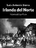 Irlanda del Norte. Historia del conflicto