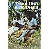 Where There is no Dentist