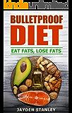 Bulletproof Diet: Eat Fats, Lose Fats