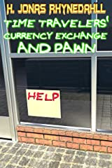 Time Travelers' Currency Exchange and Pawn Kindle Edition