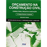 Orçamento na Construção Civil. Consultoria, Projeto e Execução