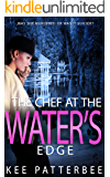 THE CHEF AT THE WATER'S EDGE (Hannah Starvling Murder Mystery Novel Book 1)