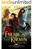 Enemy Known (Tue-Rah Chronicles Book 2)