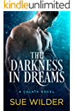 The Darkness in Dreams: A Calata Novel (Enforcer's Legacy Book 1)