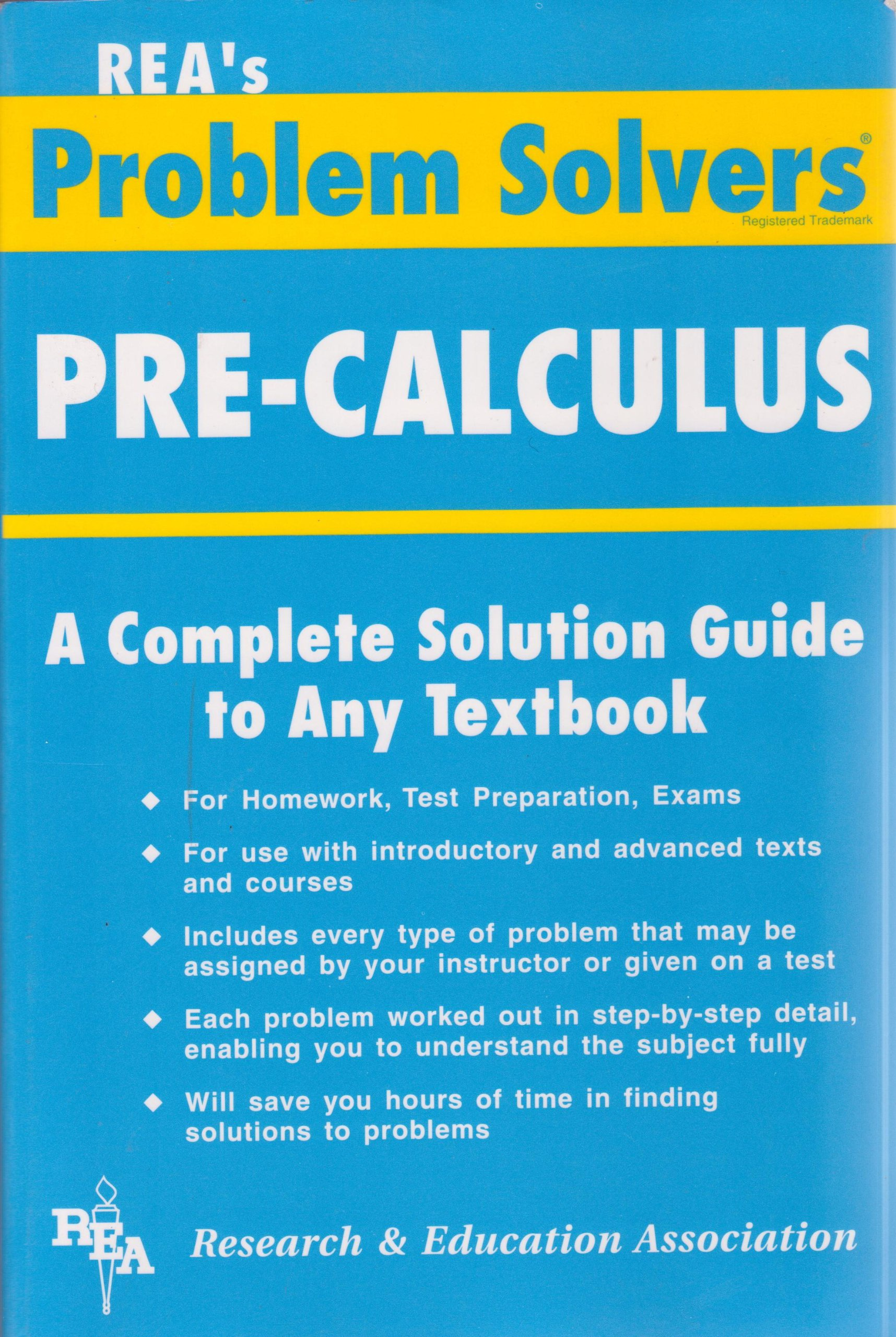 Pre-Calculus: A Complete Solution Guide to Any Textbook, REAs ...