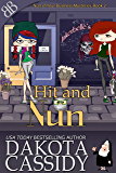 Hit and Nun (Nun of Your Business Mysteries Book 2)