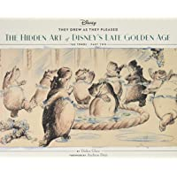 They Drew as They Pleased Vol. 3: The Hidden Art of Disney's Late Golden Age (The...