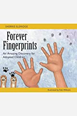 Forever Fingerprints: An Amazing Discovery for Adopted Children Paperback
