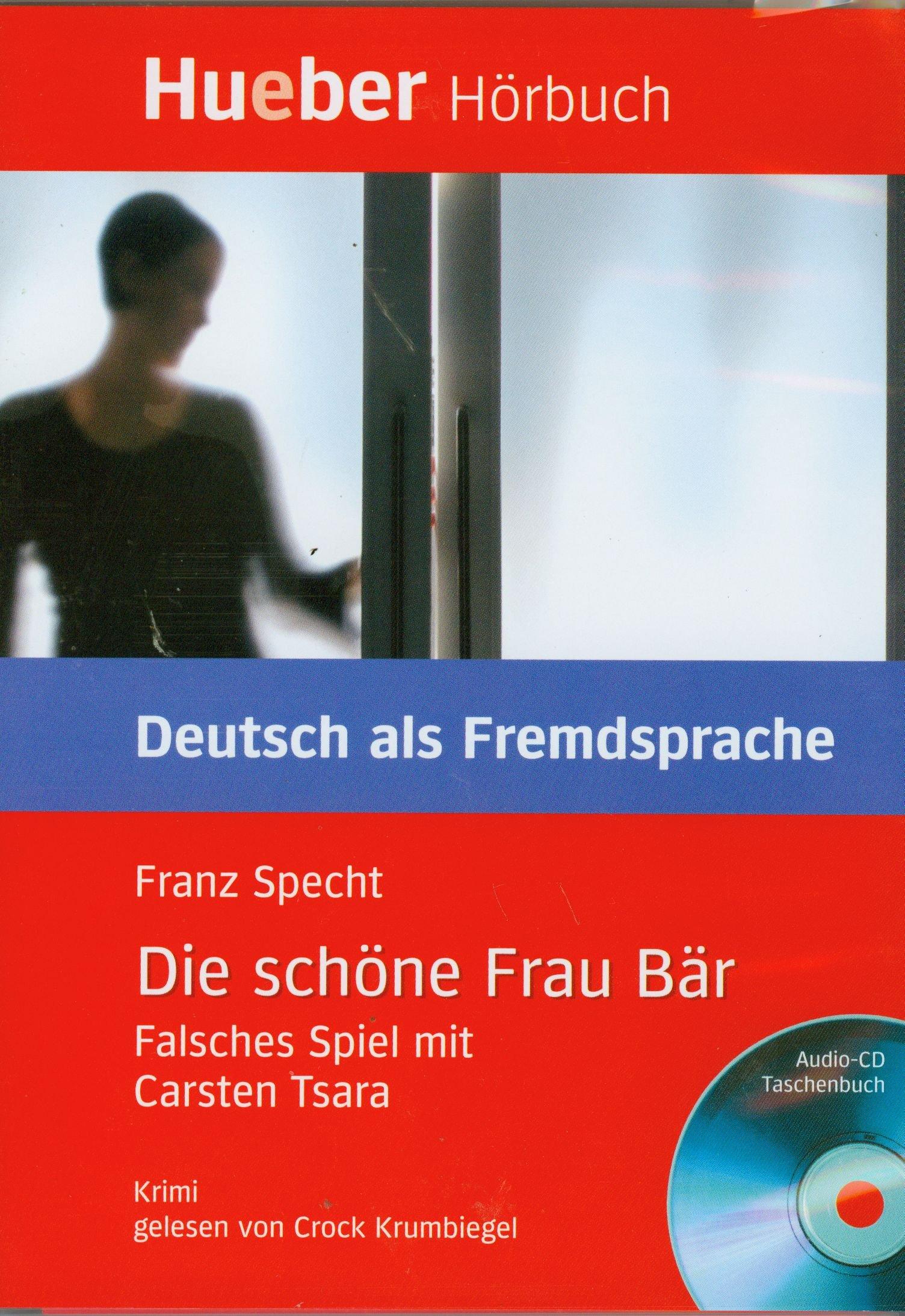 Die schöne Frau Bär: Falsches Spiel mit Carsten Tsara.Deutsch als