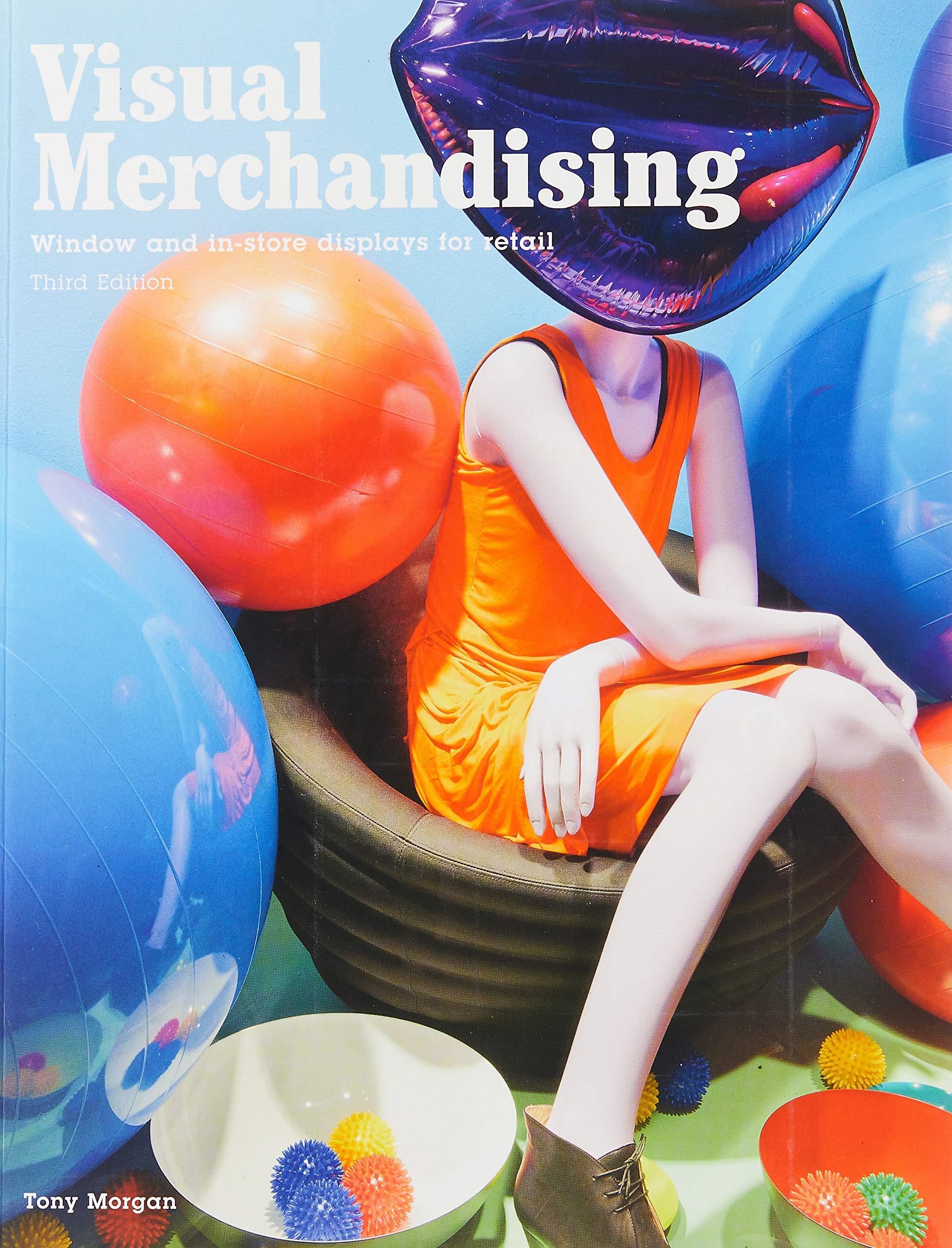 Visual Merchandising: Window and in-store displays for retail, 3rd edition: Amazon.es: Morgan, Tony: Libros en idiomas extranjeros