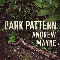 Dark Pattern: The Naturalist, Book 4