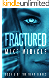 Fractured (The Next Book 2)