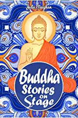 Buddha Stories on Stage: A collection of children's plays (On Stage Books Book 13) Kindle Edition