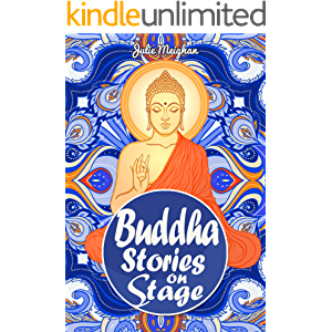 Buddha Stories on Stage: A collection of children's plays (On Stage Books Book 13)