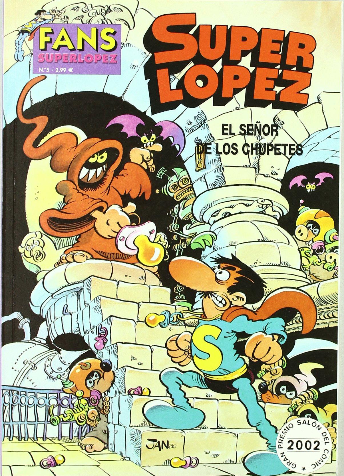 SEÑOR DE LOS CHUPETES, EL (FANS SUPER LOPEZ): Amazon.es: Jan: Libros