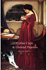 Coffee Cups and Undead Pajamas (The Afterlife Series Book 11) Kindle Edition