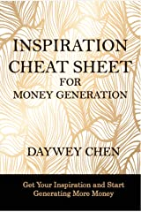 Inspiration Cheat Sheet for Money Generation: Get your inspiration and start generating more money Kindle Edition