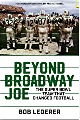 Beyond Broadway Joe: The Super Bowl TEAM That Changed Football Kindle Edition