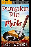 Pumpkin Pie & Murder: A Sweet Treats Cozy Mystery Book 9