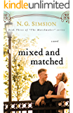 Mixed and Matched, a novel: Clean New Adult Contemporary Romance Fiction (The Matchmaker Project series Book 3)