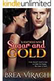 Sugar and Gold: A Heartwood Novel (Small Town Contemporary Romance)
