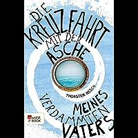 Die Kreuzfahrt mit der Asche meines verdammten Vaters (German Edition)