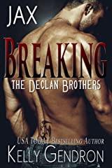 JAX (Breaking the Declan Brothers, #1) Kindle Edition