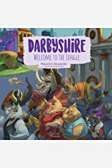 Darbyshire: Welcome to the Jungle Kindle Edition