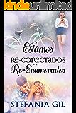 Estamos Reconectados Reenamorados: Romance, viajes y amor verdadero (Reencuentros nº 2) (Spanish Edition)