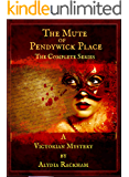 The Mute of Pendywick Place: The Complete Series