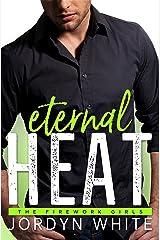Eternal Heat (Firework Girls Book 3) Kindle Edition
