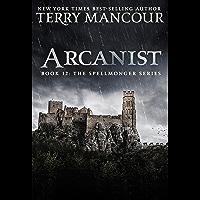 Arcanist: Book Twelve of the Spellmonger Series (English Edition)