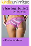 Sharing Julie 2: On the Boat (English Edition)