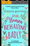 Women Behaving Badly: An uplifting, feel-good read