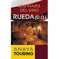 Los viajes del vino. Rueda (Guías Touring) (Spanish Edition)