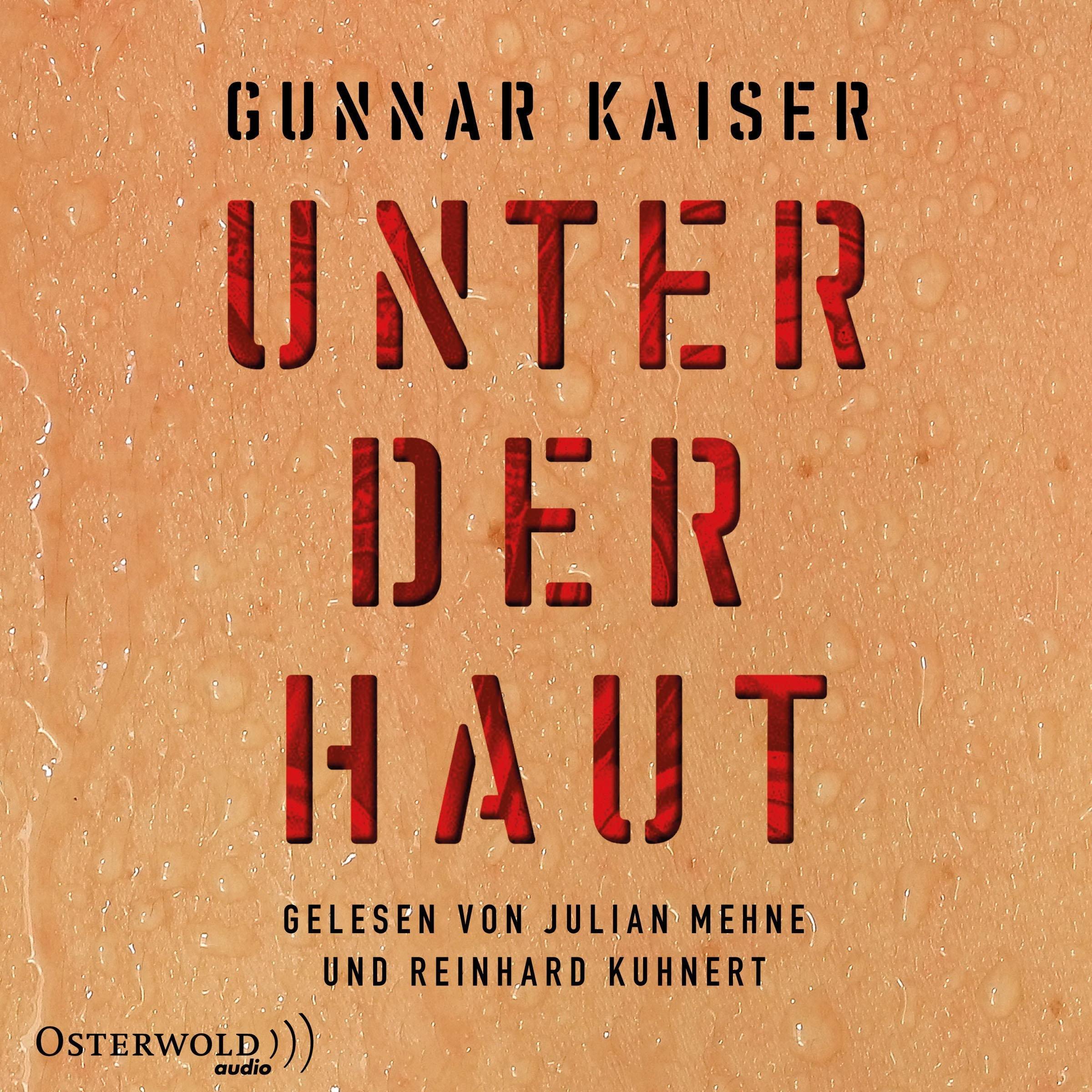Unter der Haut: 3 CDs: Amazon.de: Gunnar Kaiser, Julian Mehne ...