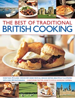 The Best Of Traditional British Cooking More Than 70 Classic Step By