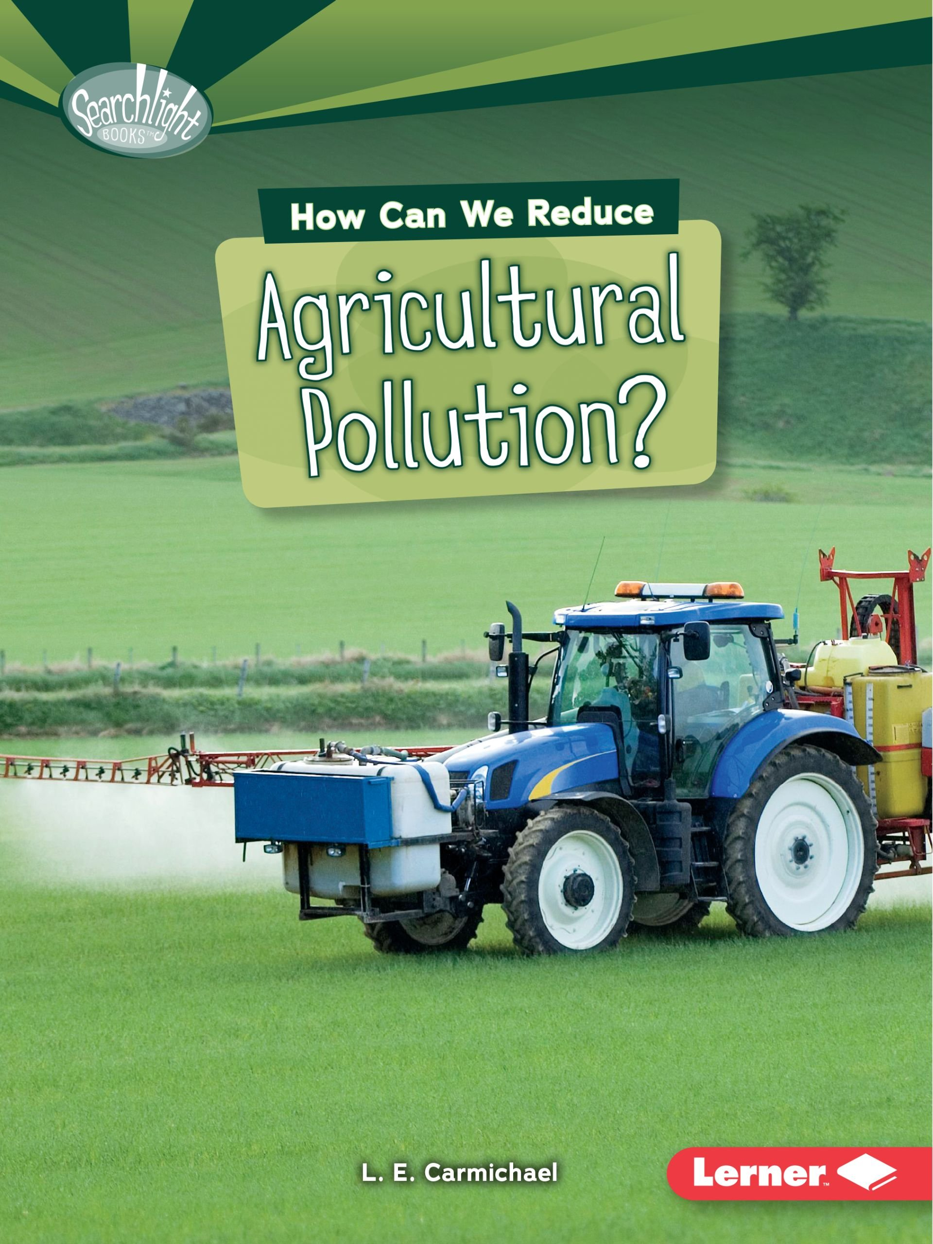 How Can We Reduce Agricultural Pollution? (Searchlight Books What