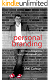 Introduction to Personal Branding: 10 Steps Toward a New Professional You