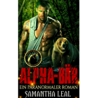 Alpha-Bär: Ein Paranormaler Roman (Die Gestaltwandler von Lost Creek 1) (German Edition)