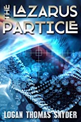 The Lazarus Particle Kindle Edition