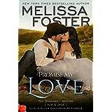 Promise My Love (Rex & Jade's Wedding) (Love in Bloom: The Bradens Book 7)