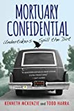 Mortuary Confidential Undertakers Spill the Dirt