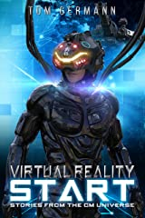 Virtual Reality Start (Stories From The CM Universe Book 1) Kindle Edition