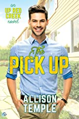 The Pick Up (Up Red Creek Book 1) Kindle Edition