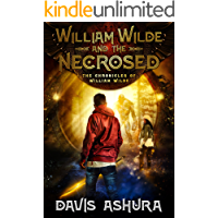 William Wilde and the Necrosed: A Young Adult Epic Fantasy (The Chronicles of William Wilde Book 1)