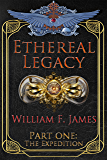 Ethereal Legacy: Part One: The Expedition