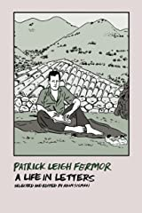 Patrick Leigh Fermor: A Life in Letters Kindle Edition