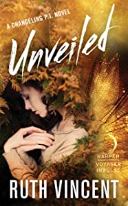 Unveiled: A Changeling P.I. Novel